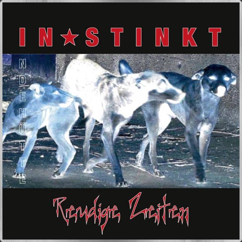 CD – INSTINKT – Reudige Zeiten